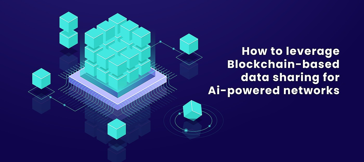 /leverage-blockchain-based-data-sharing-for-ai-powered-networks-a-how-to-guide-rqob380y feature image