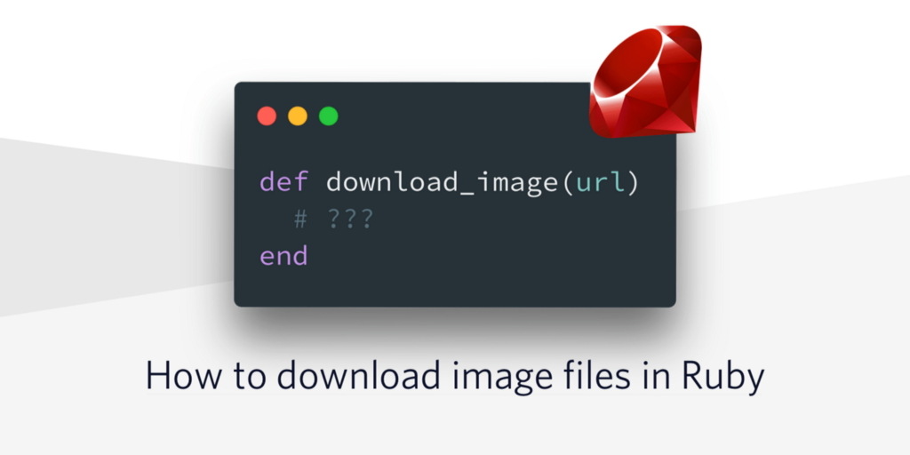 /how-to-download-image-files-in-ruby-c189ba52fad6 feature image