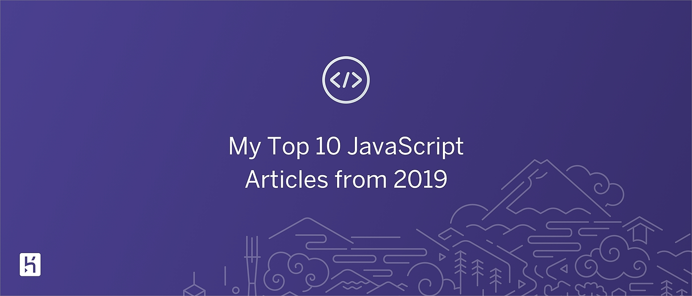 /my-top-10-javascript-articles-from-2019-we463yfk feature image
