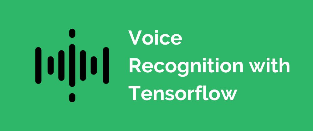 /build-your-own-voice-recognition-model-with-tensorflow-td3r33tv feature image