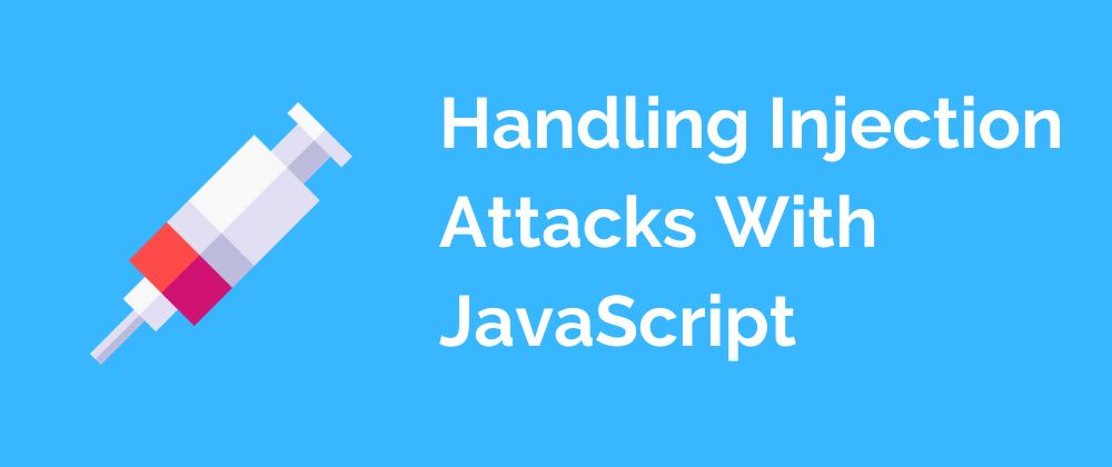/how-to-handle-injection-attacks-with-javascript-fighting-unauthorized-access-xf2p31ay feature image