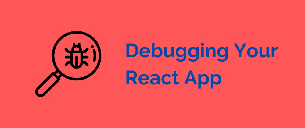 /debug-your-react-app-but-dont-die-trying-a-how-to-guide-4t2g32sq feature image