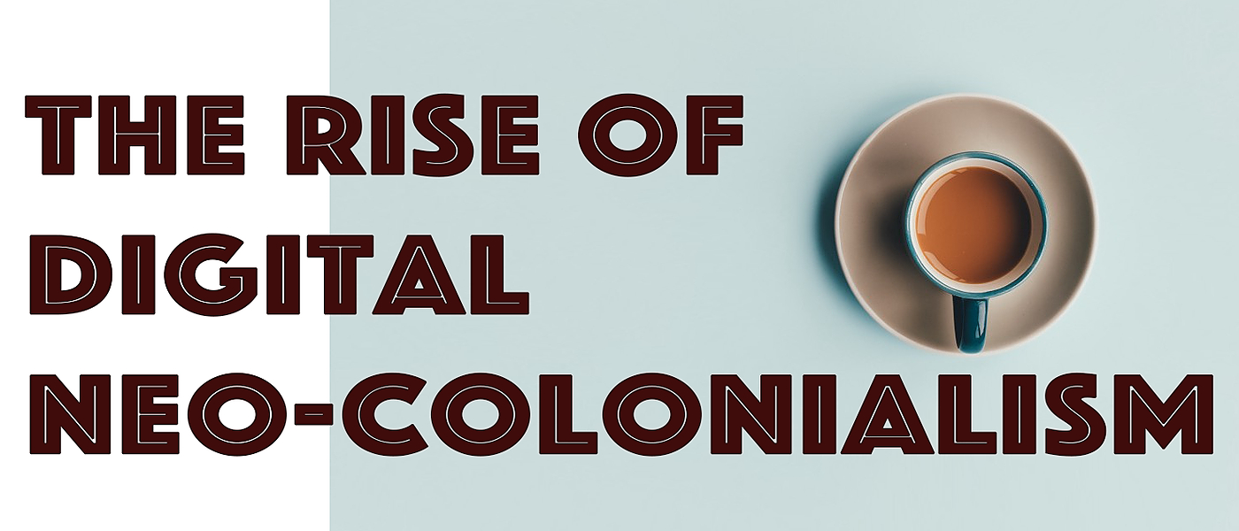 /the-rise-of-digital-neo-colonialism-rc1h3xdr feature image