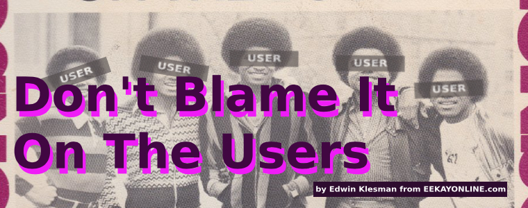 /take-responsibility-dont-blame-it-on-the-users-hoz3n2u feature image