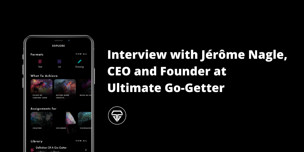 /interview-with-jerome-nagle-ceo-and-founder-at-ultimate-go-getter-5h4x3y8t feature image